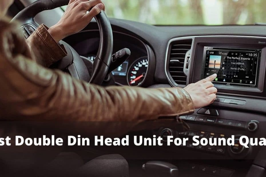 Best-Double-DIN-Head-Unit for-Sound-Quality